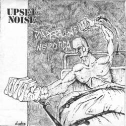 Upset Noise : Disperazione Nevrotica