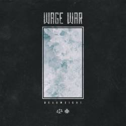 Wage War : Deadweight