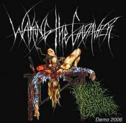 Waking The Cadaver : Demo 2006