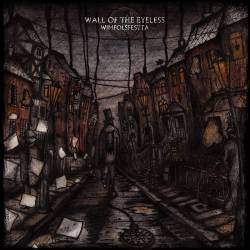 Wall Of The Eyeless : Wimfolsfestta