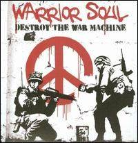 Warrior Soul (USA) : Destroy the War Machine