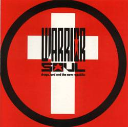 Warrior Soul (USA) : Drugs, God and the New Republic