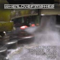 WhenLoveFinishes : Destruction Technique of an Established Order