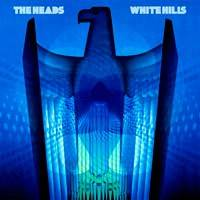White Hills : The Heads - White Hills
