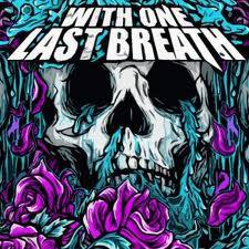 With One Last Breath : With One Last Breath