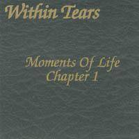 Within Tears : Moments of Life Chapitre 1