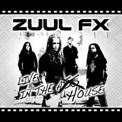 Zuul FX : Live in the House